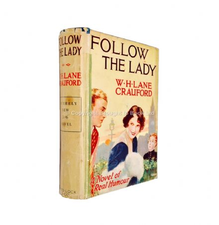 Follow the Lady by W H Lane Crauford First Edition Ward Lock & Co 1932